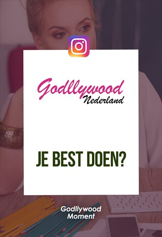Godllywood Moment - Je best doen? - Nederland