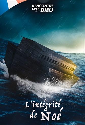 L'intégrité de Noé - Rencontre avec Dieu - 02/02/20 - France