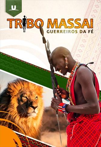Tribo Massai - Guerreiros da Fé