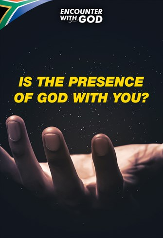 Is the presence of God with you? - Encounter with God - 15/12/19 - South Africa