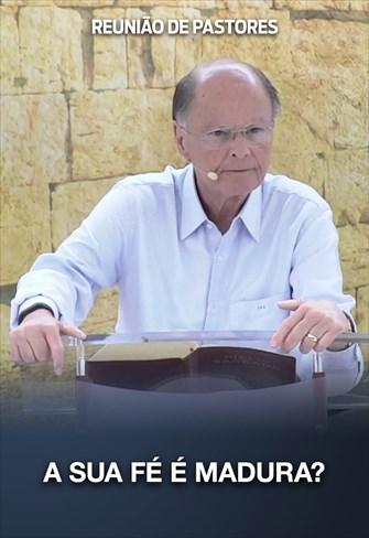 A sua fé é madura? - Reunião de Pastores - 12/03/20