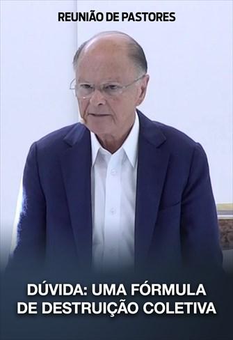 Dúvida: Uma fórmula de destruição coletiva - Reunião de Pastores - 19/03/20