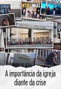 A importância da igreja diante da crise - Entrelinhas - 22/03/20