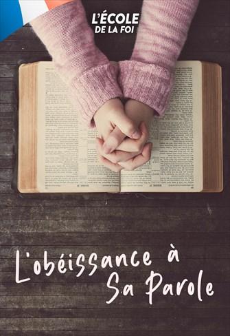 L'obéissance à Sa Parole - L'école de la Foi - 22/01/20 - France