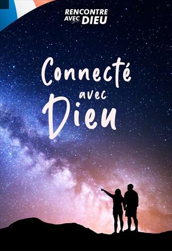 Connecté avec Dieu - Rencontre avec Dieu - 26/01/20 - France