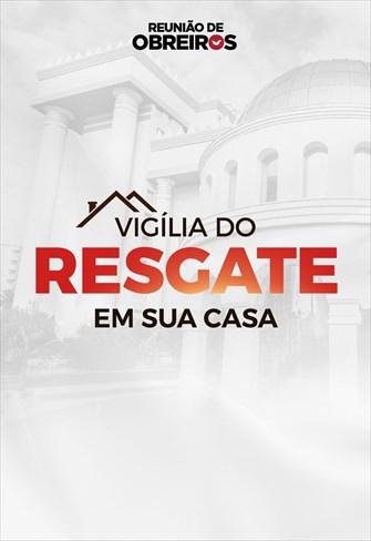 Vigília do Resgate em sua casa - 28/03/20