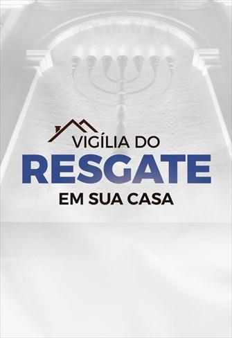 Vigília do Resgate em sua casa - 04/04/20