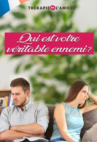 Qui est votre véritable ennemi? - Thérapie de l'Amour - 02/04/20 - France