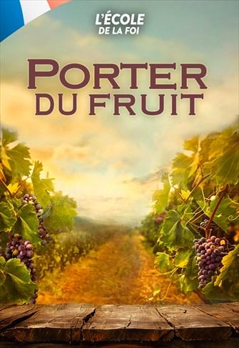 L'école de la Foi - Porter du Fruit - 15/04/20 - France