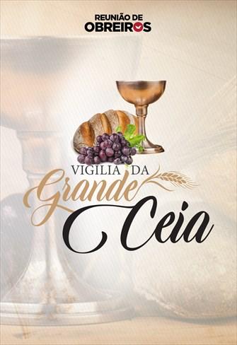 Vigília da Grande Ceia - 09/05/20