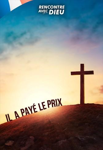 Rencontre avec Dieu - Ila payé le prix - 10/05/20 - France