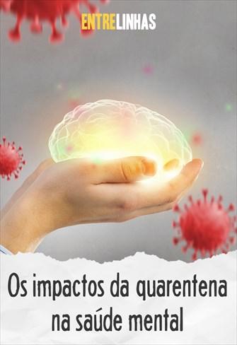 Entrelinhas - Os impactos da quarentena na saúde mental - 31/05/20