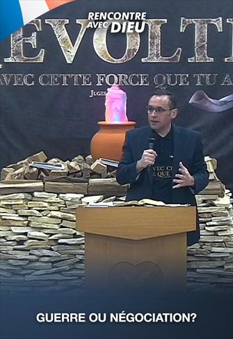 Guerre ou négociation? - Rencontre avec Dieu - 12/07/20 - France