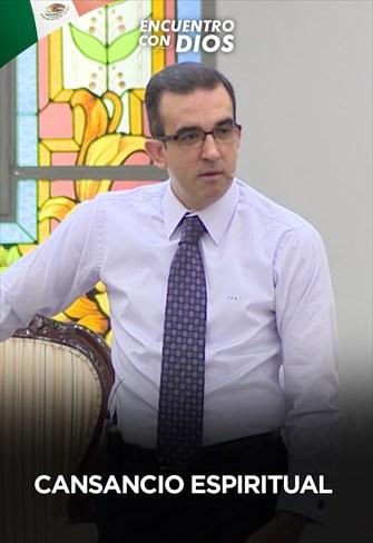 Cansancio espiritual - Encuentro con Dios - 22/09/19 - Mexico