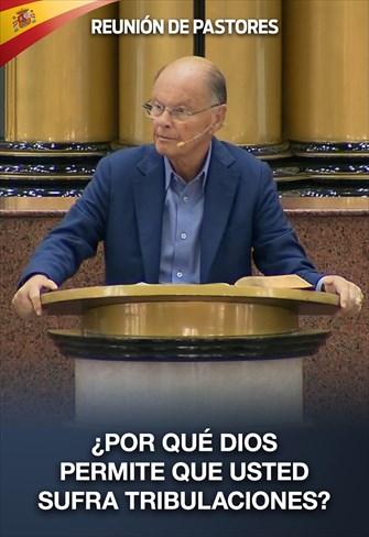 ¿Por qué Dios permite que usted sufra tribulaciones? - Reunión de Pastores - 13/08/20