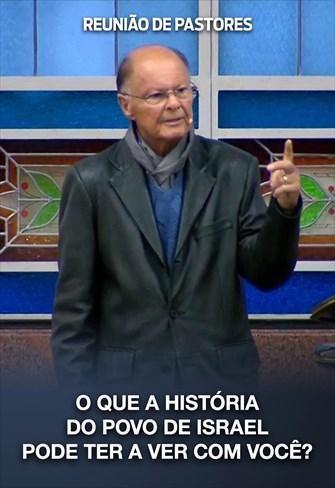 O que a história do povo de Israel pode ter a ver com você? - Reunião de Pastores - 20/08/20