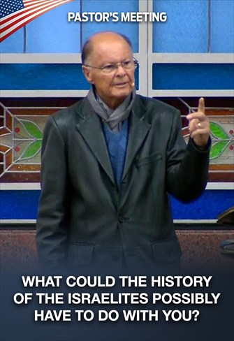 What could the history of the Israelites possibly have to do with you? - Pastors' Meeting - 20/08/20