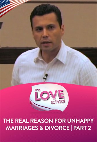 The Love School - USA - 29/08/20 - Part 2 of the REAL reason for unhappy marriages & divorce