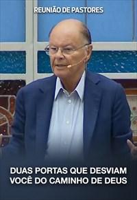 Duas portas que desviam você do caminho de Deus - Reunião de Pastores - 03/09/20