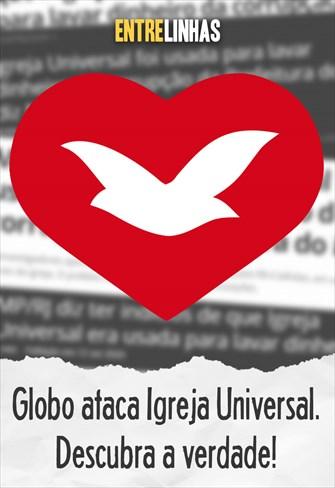 Globo ataca Igreja Universal. Descubra a verdade! - Entrelinhas - 13/09/20