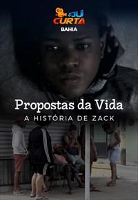 Propostas da vida - A história de Zack - Curta FJU - Bahia