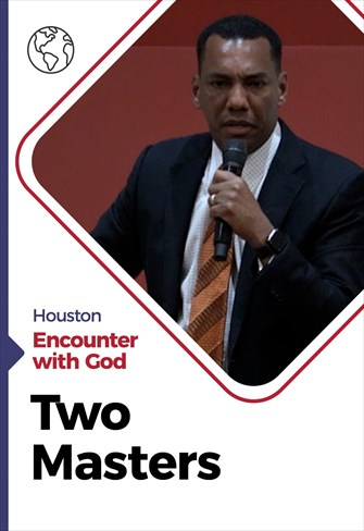 Two Masters - Encounter with God - 27/09/20 - Houston