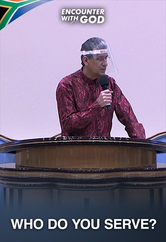 Who do you serve? - Encounter with God - 27/09/20 - South Africa