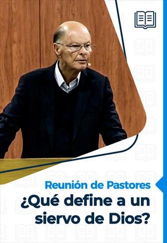 ¿Qué define a un siervo de Dios? - Reunión de Pastores - 01/10/20
