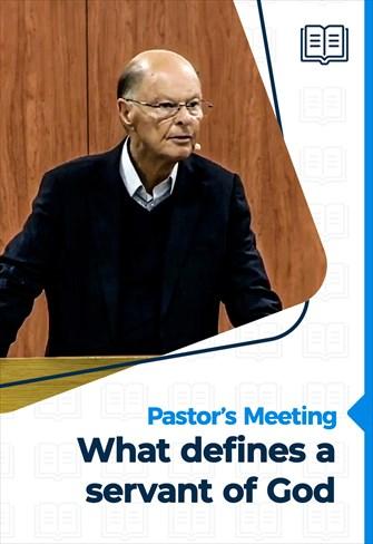 What defines a servant of God? - Pastors' Meeting - 01/10/20