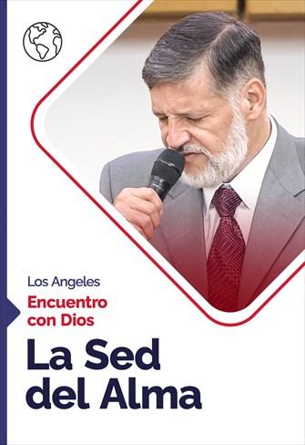 Encuentro con Dios - 13/09/20 - Los Angeles - La Sed del Alma