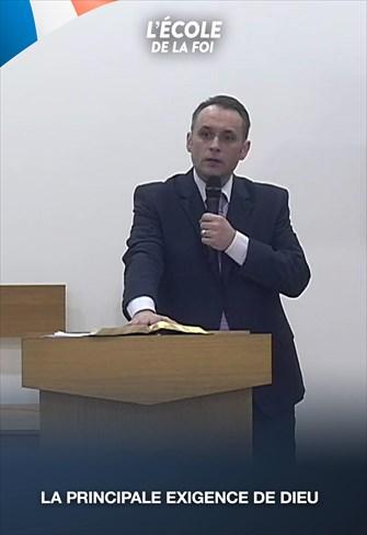 La principale exigence de Dieu -L'école de la Foi - 30/09/20 - France