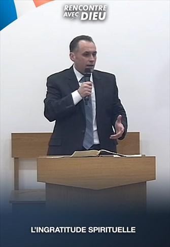 L'ingratitude spirituelle - Rencontre avec Dieu - 27/09/20 - France