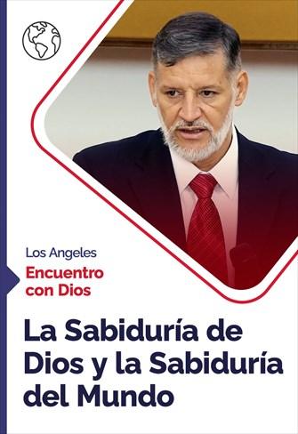 Encuentro con Dios - 30/08/20 - Los Angeles - La Sabiduría de Dios y la Sabiduría del Mundo