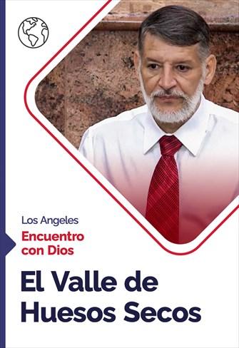 Encuentro con Dios - 06/09/20 - Los Angeles - El Valle de Huesos Secos