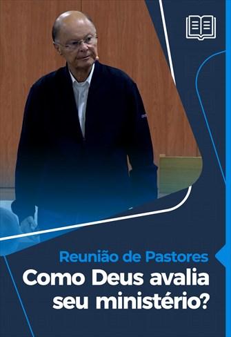 Como Deus avalia seu ministério? - Reunião de Pastores - 15/10/20 - Parte 01