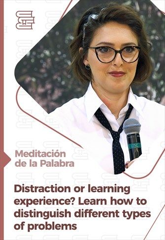 Distraction or learning experience? Learn how to distinguish different types of problems - Meditation of the Word
