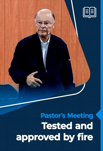 Tested and approved by fire - Pastors' Meeting - 15/10/20 -  2nd Part