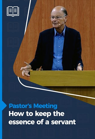 How to keep the essence of a servant - Pastors' Meeting - 22/10/20
