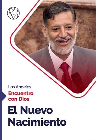 Encuentro con Dios - 11/10/20 - Los Angeles - El Nuevo Nacimiento