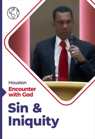 Sin & Iniquity - Encounter with God - 18/10/20 - Houston
