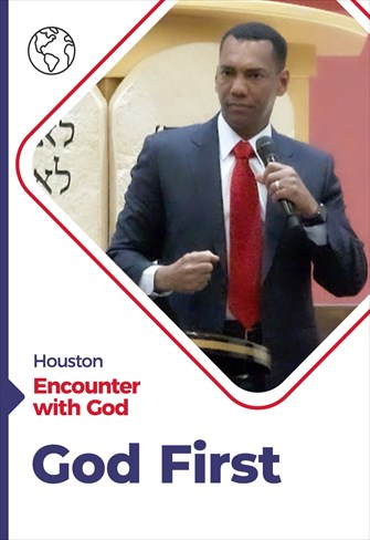 God First - Encounter with God - 01/11/20 - Houston