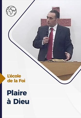 Plaire à Dieu - L'école de la Foi - 28/10/20 - France