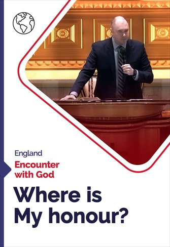 Where is My honour? - Encounter with God - 01/11/20 - England