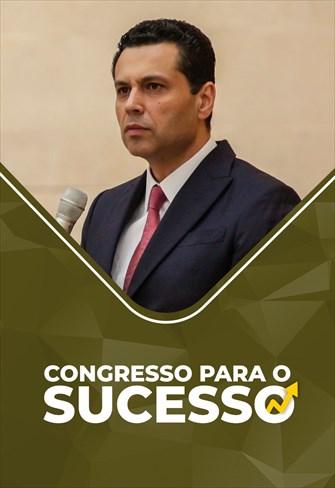 Congresso para o Sucesso - Bispo Renato Cardoso