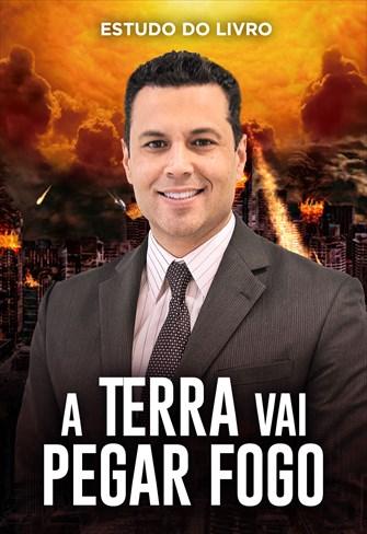 Estudo do Livro: A Terra vai pegar fogo