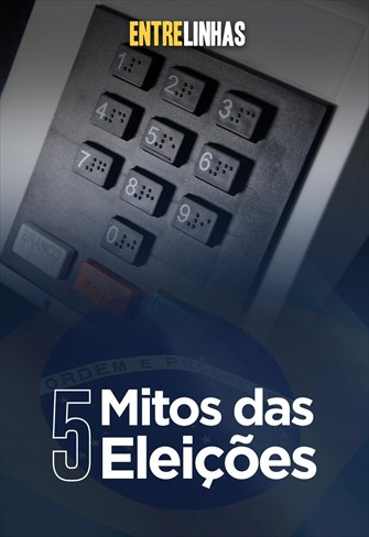 5 mitos das eleições - ENTRELINHAS - 08/11/20