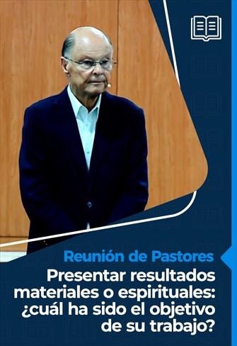 Presentar resultados materiales o espirituales: ¿cuál ha sido el objetivo de su trabajo? - Reunión de Pastores - 12/11/20