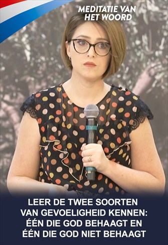 Meditatie van het Woord - Leer de twee soorten van gevoeligheid kennen: één die God behaagt en één die God niet behaagt - Nederland