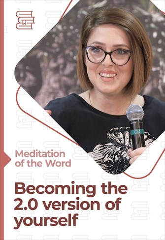 Becoming the 2.0 version of yourself - Meditation of the Word