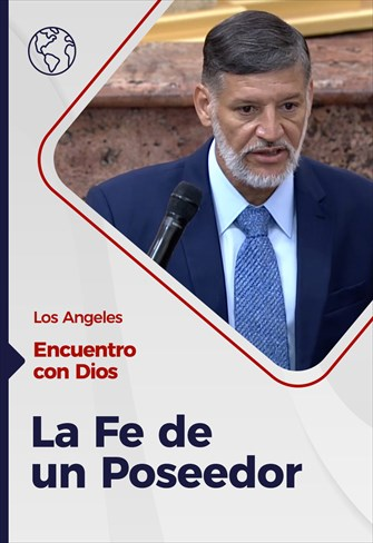 Encuentro con Dios - 01/11/20 - Los Angeles - La Fe de un Poseedor